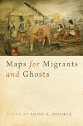 Maps for Migrants and Ghosts