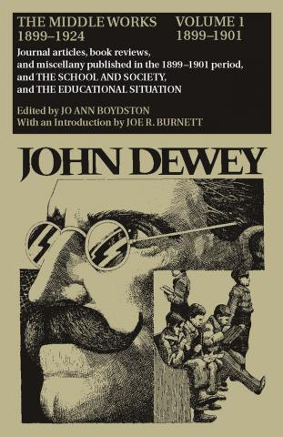 Middle Works of John Dewey, Volume 1, 1899 - 1924