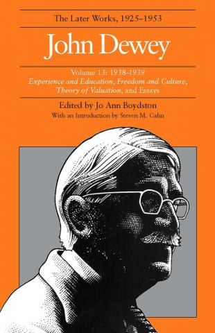 Later Works of John Dewey, Volume 13, 1925 - 1953