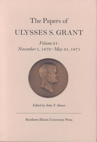 Papers of Ulysses S. Grant, Volume 21