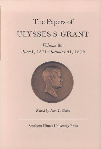 Papers of Ulysses S. Grant, Volume 22