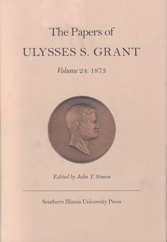 papers of ulysses s grant volume 24 siupress siu edu
