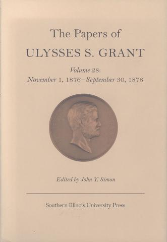 Papers of Ulysses S. Grant, Volume 28