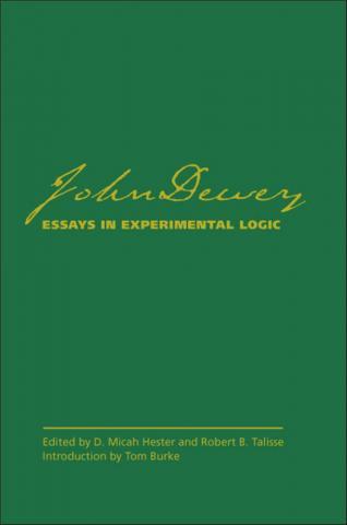 John Dewey's Essays in Experimental Logic