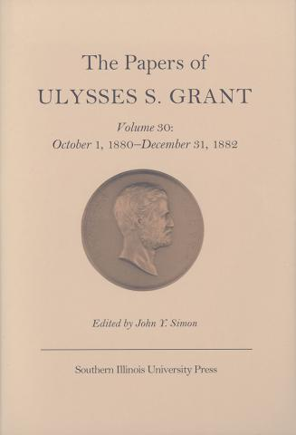 Papers of Ulysses S. Grant, Volume 30
