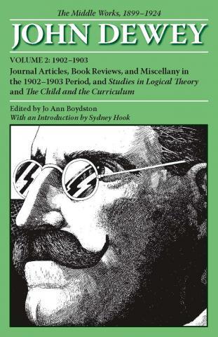 Middle Works of John Dewey, Volume 2, 1899 - 1924