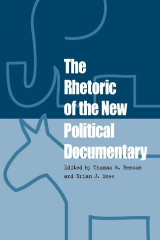 Rhetoric of the New Political Documentary