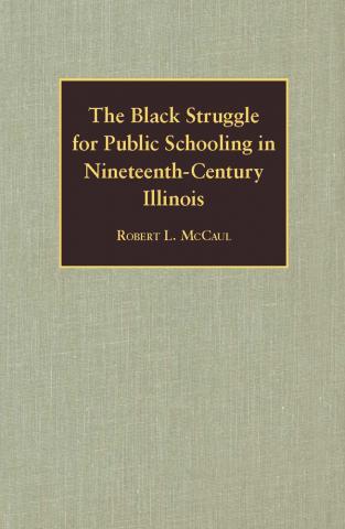 Black Struggle for Public Schooling in Nineteenth-Century Illinois