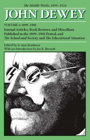 Middle Works of John Dewey, Volume 1, 1899 - 1924