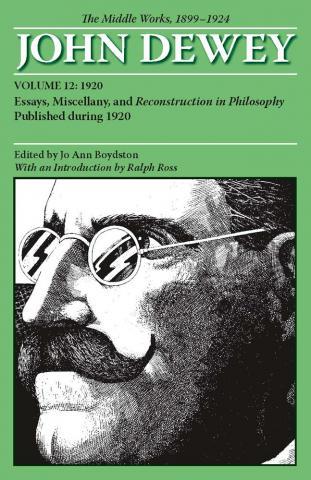 Middle Works of John Dewey, Volume 12, 1899 - 1924