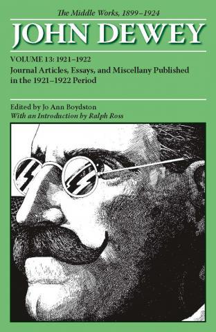 Middle Works of John Dewey, Volume 13, 1899 - 1924