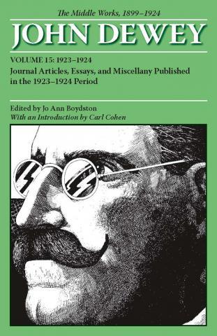 Middle Works of John Dewey, Volume 15, 1899 - 1924