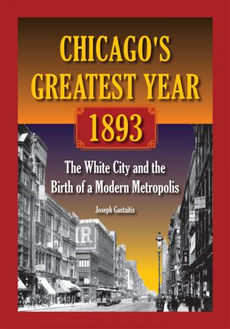 Chicago's Greatest Year, 1893