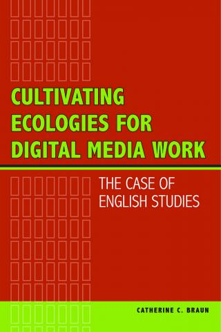 Cultivating Ecologies for Digital Media Work