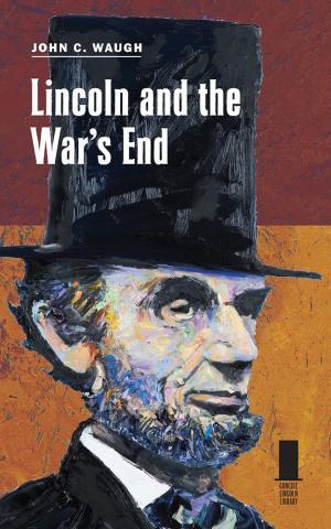 Lincoln and the War's End