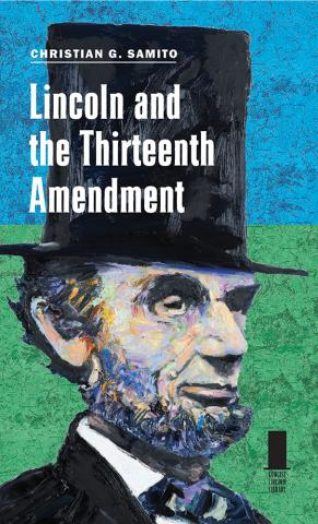 Lincoln and the Thirteenth Amendment