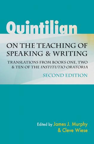 Quintilian on the Teaching of Speaking and Writing