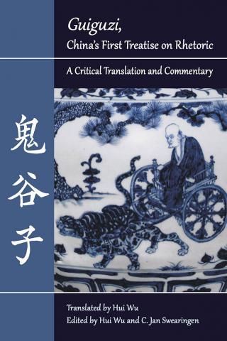 """""""Guiguzi,"""" China's First Treatise on Rhetoric"""
