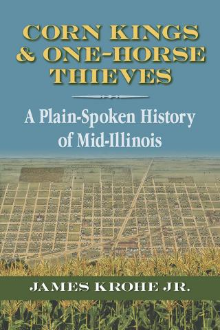 Corn Kings and One-Horse Thieves