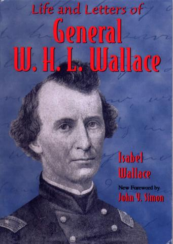 Life and Letters of General W. H. L. Wallace